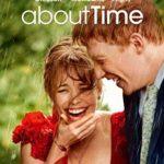映画「アバウト・タイム 愛おしい時間について」の感想・ネタバレ(79点)設定に違和感を感じなければ最高の映画