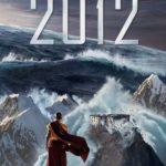 映画「2012」の感想・ネタバレ(87点)天変地異と箱舟、ディザスタームービーの最高峰!