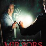 映画「ミラーズ」の感想・ネタバレ(74点)怖くてグロいキーファー・サザーランドのホラー作品